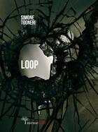 Couverture du livre « Loop » de Simone Togneri aux éditions Meme Publishers