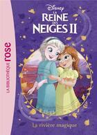 Couverture du livre « La Reine des Neiges 2 T.1 ; la rivière magique » de Disney aux éditions Hachette Jeunesse