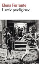 Couverture du livre « L'amie prodigieuse t.1 » de Elena Ferrante aux éditions Gallimard