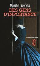 Couverture du livre « Des gens d'importance » de Mariah Fredericks aux éditions 10/18