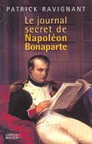 Couverture du livre « Le journal secret de napoleon bonaparte » de Patrick Ravignant aux éditions Rocher