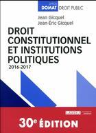 Couverture du livre « Droit constitutionnel et institutions politiques 2016-2017 » de Jean-Eric Gicquel et Jean Gicquel aux éditions Lgdj