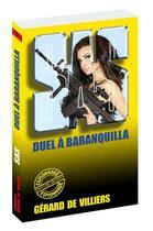 Couverture du livre « SAS T.57 ; duel à Baranquilla » de Gerard De Villiers aux éditions Gerard De Villiers