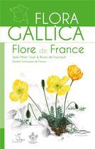 Couverture du livre « Flora gallica ; flore de France » de Bruno De Foucault et Jean-Marc Tison aux éditions Biotope