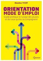 Couverture du livre « Orientation ; mode d'emploi » de Blandine Yvert aux éditions Quasar