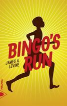 Couverture du livre « Bingo's run » de James A. Levine aux éditions Piranha