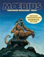 Couverture du livre « Chroniques métalliques et chaos » de Moebius aux éditions Humanoides Associes