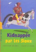 Couverture du livre « Kidnappée par les sioux » de Christian Jolibois aux éditions Milan