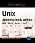 Couverture du livre « Unix ; administration du système (AIX, HP-UX, Solaris, Linux) (2eme édition) » de Luc Demaret aux éditions Eni