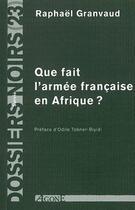 Couverture du livre « Que fait l'armée française en Afrique ? » de Raphael Granvaud aux éditions Agone