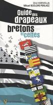 Couverture du livre « Guide des drapeaux bretons & celtes » de Mikael Bodlore-Penlaez et Divi Kervella aux éditions Yoran Embanner