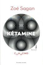 Couverture du livre « Kétamine C13H16ClNO » de Zoe Sagan aux éditions Au Diable Vauvert