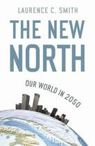 Couverture du livre « The New North » de Laurence Smith aux éditions Profil Digital