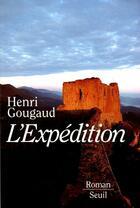 Couverture du livre « L'expédition » de Henri Gougaud aux éditions Seuil