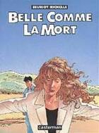 Couverture du livre « Belle Comme La Mort » de Beuriot/Richelle aux éditions Casterman
