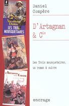 Couverture du livre « D'Artagnan et cie ; les trois mousquetaires, un roman à suivre » de Daniel Compere aux éditions Belles Lettres