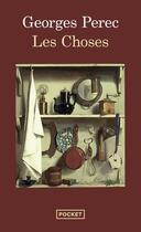 Couverture du livre « Les choses » de Georges Perec aux éditions Pocket