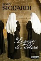 Couverture du livre « Le souper de l'abbesse » de Jean Siccardi aux éditions Vdb