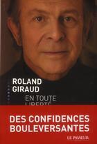Couverture du livre « Roland Giraud ; en toute liberté » de Roland Giraud aux éditions Le Passeur