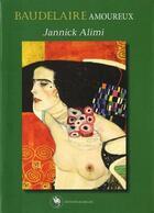 Couverture du livre « Baudelaire amoureux » de Jannick Alimi aux éditions Editions Rabelais