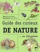 Couverture du livre « Guide des curieux de nature » de Vincent Albouy et Claire Felloni aux éditions Delachaux & Niestle