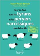 Couverture du livre « Pour en finir avec les tyrans et les pervers narcissiques dans la famille » de Yvonne Poncet-Bonissol aux éditions Dangles