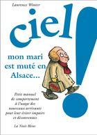 Couverture du livre « Ciel mon mari est mute en alsace » de Laurence Winter aux éditions La Nuee Bleue