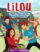 Couverture du livre « Lilou T.1 ; ma vie comme sur des roulettes » de Yael Hassan et Terkel Risbjerg aux éditions Philippe Auzou