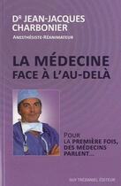 Couverture du livre « La médecine face à l'au-dela » de Jean-Jacques Charbonier aux éditions Tredaniel