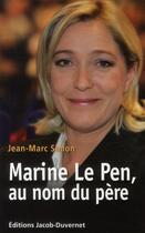 Couverture du livre « Marine Le Pen, au nom du père » de Jean-Marc Simon aux éditions Jacob-duvernet