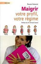 Couverture du livre « Maigrir - votre profil, votre regime » de Pauline Garaude aux éditions Delville