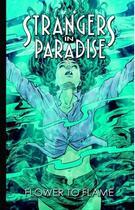 Couverture du livre « Strangers in paradise T.13 ; fleur et flamme » de Terry Moore aux éditions Kymera