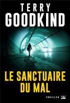 Couverture du livre « Les sanctuaires du mal » de Terry Goodkind aux éditions Bragelonne