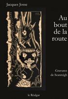 Couverture du livre « Au bout de la route » de Jean-Marc Scanreigh et Jacques Josse aux éditions Le Realgar
