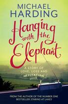 Couverture du livre « Hanging with the Elephant » de Harding Michael aux éditions Hachette Ireland Digital