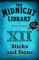 Couverture du livre « 12: Sticks and Stones » de Nick Shadow aux éditions Hachette Children's Group
