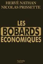 Couverture du livre « Les bobards économiques » de Herve Nathan et Nicolas Prissette aux éditions Hachette Litteratures