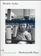 Couverture du livre « Mademoiselle Haas » de Michele Audin aux éditions Gallimard
