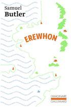 Couverture du livre « Erewhon ou de l'autre cote des montagnes » de Samuel Butler aux éditions Gallimard
