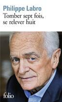 Couverture du livre « Tomber sept fois, se relever huit » de Philippe Labro aux éditions Gallimard