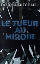 Couverture du livre « Le tueur au miroir » de Fabio M. Mitchelli aux éditions Robert Laffont