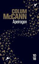 Couverture du livre « Apeirogon » de Colum Mccann aux éditions 10/18