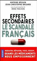 Couverture du livre « Effets secondaires ; le scandale français » de Antoine Beguin et Jean-Christophe Brisard aux éditions Pocket