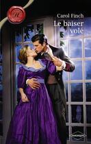 Couverture du livre « Le baiser volé » de Carol Finch aux éditions Harlequin