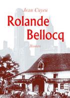 Couverture du livre « Rolande Bellocq » de Jean Cuyeu aux éditions Amalthee