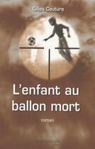 Couverture du livre « L'enfant au ballon mort » de Gilles Cauture aux éditions Le Fantascope