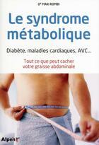 Couverture du livre « Le syndrome metabolique » de Max Rombi aux éditions Alpen