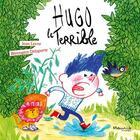Couverture du livre « Hugo le terrible » de Jean Leroy et Berangere Delaporte aux éditions Marmaille Et Compagnie
