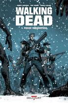 Couverture du livre « Walking dead T.1 ; passé décomposé » de Charlie Adlard et Tony Moore et Robert Kirkman aux éditions Delcourt