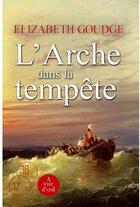Couverture du livre « L'arche dans la tempête » de Elizabeth Goudge aux éditions A Vue D'oeil